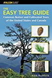 Rushforth, Keith: Easy Tree Guide: Common Native and Cultivated Trees of the United States and Canada