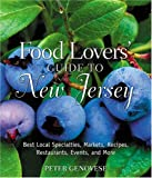 Genovese, Peter: Food Lovers&#39; Guide to New Jersey: Best Local Specialties, Markets, Recipes, Restaurants, Events, and More