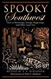 Hoffman, Paul G.: Spooky Southwest: Tales of Hauntings, Strange Happenings, and Other Local Lore
