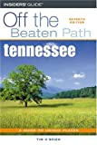 O'Brien, Tim: Off the Beaten Path Tennessee: A Guide to Unique Places