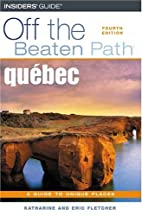 Quebec Off the Beaten Path by Katharine…