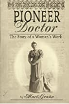 Pioneer Doctor: The Story of a Woman's…