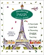 Wandering Paris: A Guide to Discovering…
