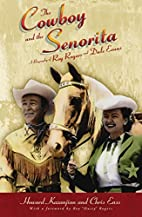 The Cowboy and the Senorita: A Biography of…