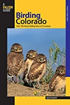 Birding Colorado: Over 180 Premier Birding…