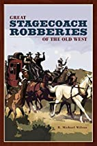 Great Stagecoach Robberies of the Old West…