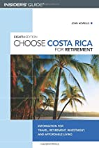 Choose Costa Rica for Retirement, 8th:…