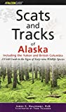 Halfpenny, James: Scats And Tracks of Alaska: Including the Yukon and British Columbia