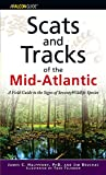 Bruchac, James: Scats and Tracks of the Mid-atlantic: A Field Guide to the Signs of Seventy Wildlife Species