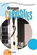 Oregon Curiosities: Quirky Characters,…
