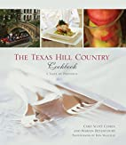 The Texas Hill Country Cookbook: A Taste of…