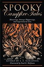 Spooky Campfire Tales: Hauntings, Strange…