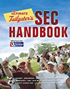The Ultimate Tailgater's SEC Handbook by…