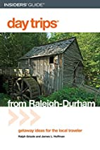 Day Trips from Raleigh-Durham, 3rd: Getaway…