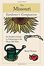 The Missouri Gardener's Companion: An…