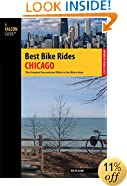 Best Bike Rides Chicago: The Greatest Recreational Rides In The Metro Area (Best Bike Rides Series)