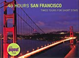 Mantzaris, Anna: 48 Hours San Francisco: Timed Tours for Short Stays