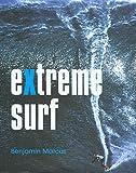 Marcus, Ben: Extreme Surf
