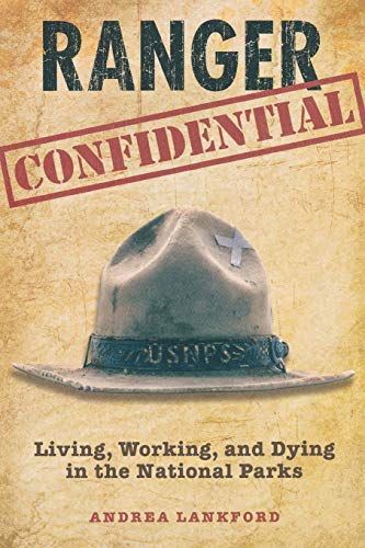 ranger-confidential-living-working-and-dying-in-the-national-parks