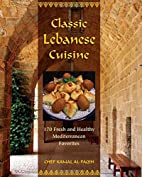 Classic Lebanese Cuisine: 170 Fresh and…