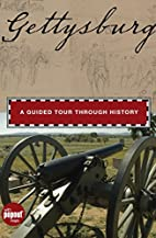 Gettysburg: A Guided Tour through History…