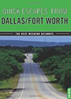 Quick Escapes From Dallas/Fort Worth, 7th:…