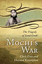Mochi's War: The Tragedy of Sand Creek by…