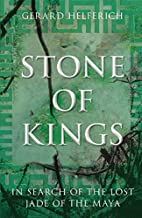Stone of Kings: In Search of the Lost Jade…