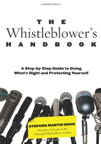 the-whistleblowers-handbook-a-step-by-step-guide-to-doing-whats-right-and-protecting-yourself