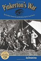 Pinkerton's war : the Civil War's…