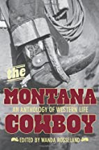 The Montana Cowboy: An Anthology of Western…