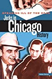 Selzer, Adam: Speaking Ill of the Dead: Jerks in Chicago History (Speaking Ill of the Dead: Jerks in Histo)