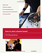 How to Start a Home-based DJ Business…