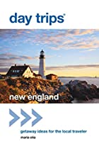 Day Trips New England: Getaway Ideas for the…