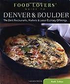 Food Lovers' Guide to® Denver & Boulder:…