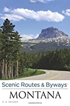 Scenic Routes & Byways Montana, 3rd by S. A.…