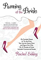 Running of the Bride: My Frenzied Quest to…