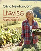 Livwise: Easy Recipes for a Healthy, Happy…