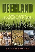 Deerland: America's Hunt for Ecological…