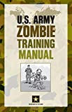 Department of the Army: U.S. Army Zombie Training Manual