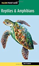 Reptiles & Amphibians (Falcon Pocket Guides)…