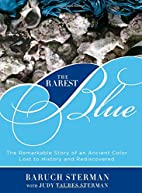 The Rarest Blue: The Remarkable Story of an…