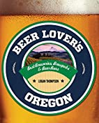 Beer Lover's Oregon (Beer Lovers…
