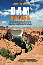 Dam Nation: How Water Shaped the West and…