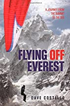 Flying Off Everest: A Journey From The…