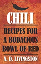 Chili: Recipes For A Bodacious Bowl Of Red…