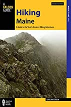 Hiking Maine: A Guide to the State's…