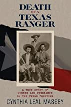 Death of a Texas Ranger: A True Story Of…