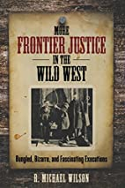 More frontier justice in the Wild West :…