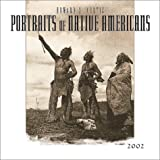 Curtis, Edward S.: Portraits of Native Americans 2002 Calendar